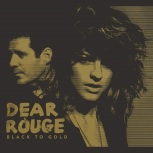Dear Rouge - Black To Gold