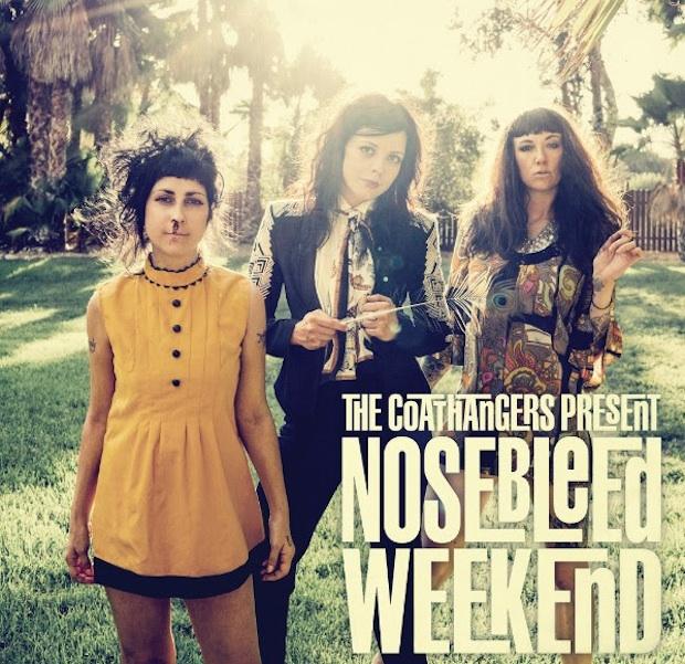 the-coathangers-nosebleed-weekend